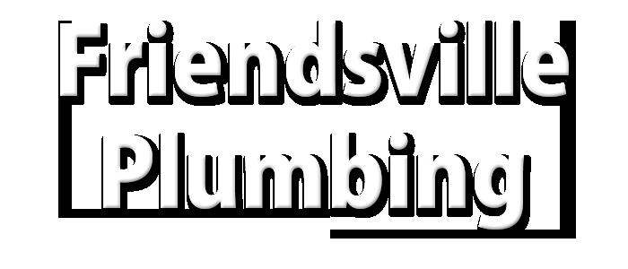 Friendsville Plumbing